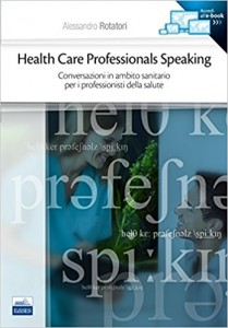 Health care professionals speaking. Conversazioni in ambito sanitario per i professionisti della salute