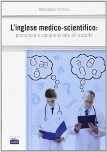 L'inglese medico-scientifico. Pronuncia e comprensione all'ascolto